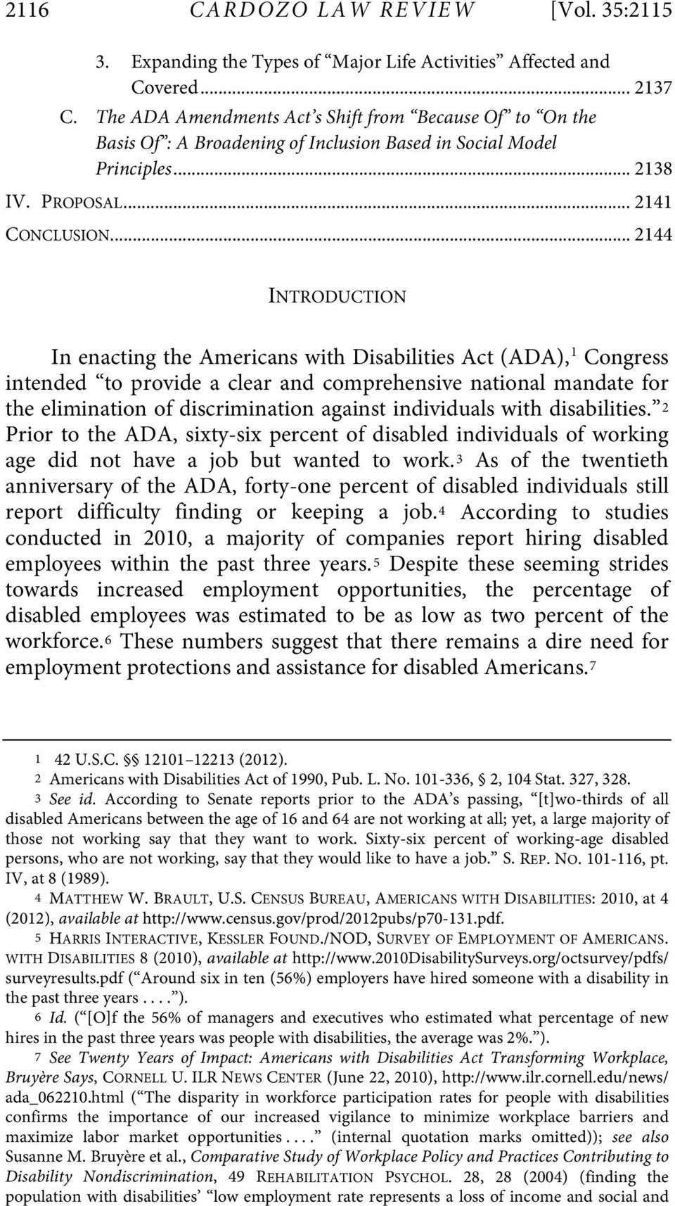 .. 2144 INTRODUCTION In enacting the Americans with Disabilities Act (ADA), 1 Congress intended to provide a clear and comprehensive national mandate for the elimination of discrimination against