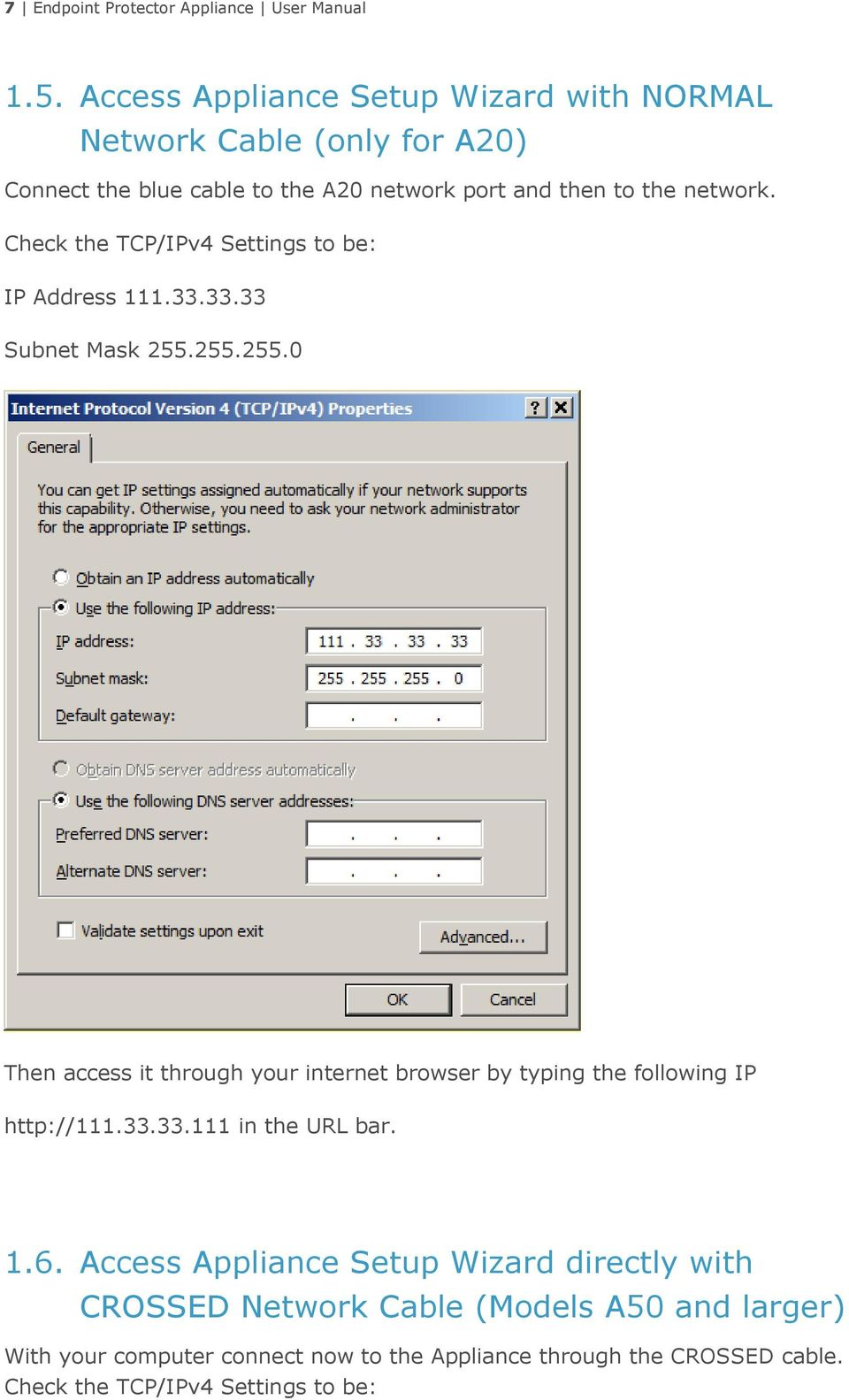 Check the TCP/IPv4 Settings to be: IP Address 111.33.33.33 Subnet Mask 255.