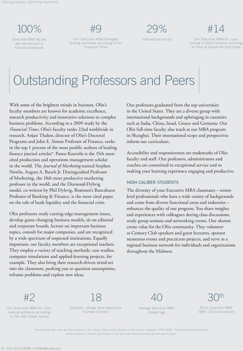 Louis ranking in North America according to Poets & Quants for Executives Outstanding Professors and Peers With some of the brightest minds in business, Olin s faculty members are known for academic