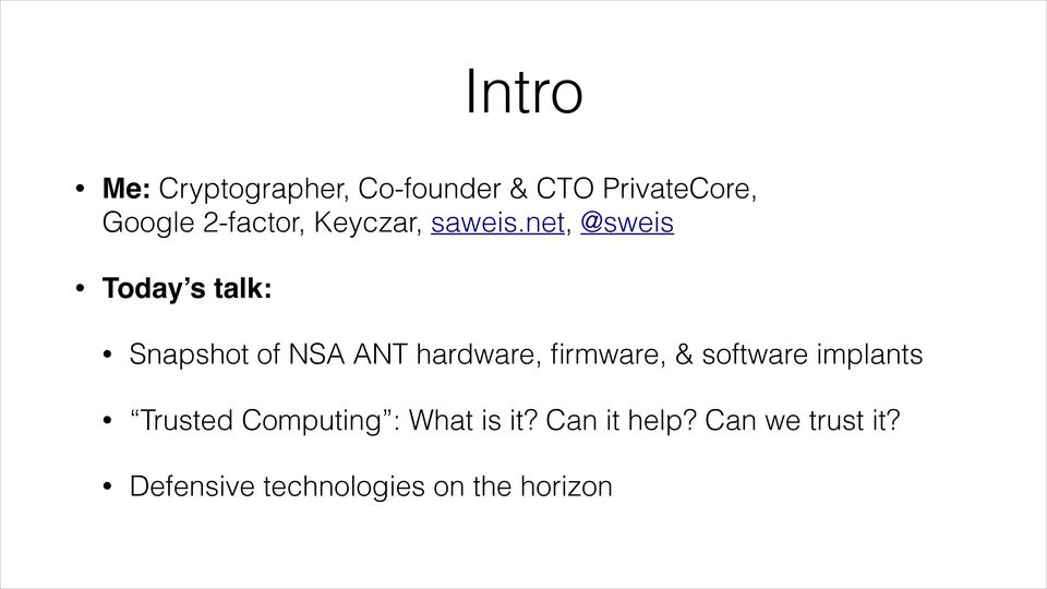 net, @sweis Today s talk: Snapshot of NSA ANT hardware, firmware, &