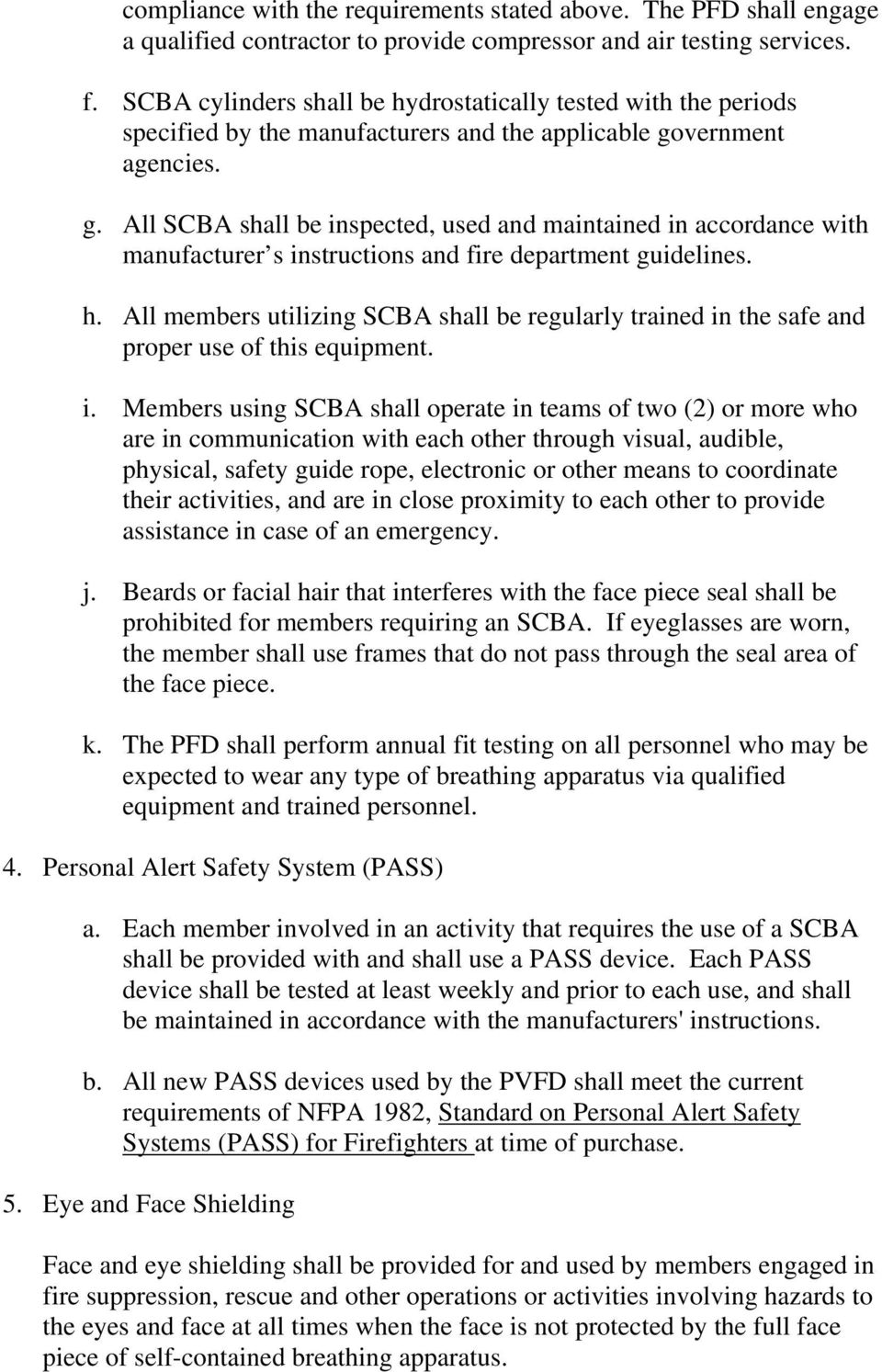 vernment agencies. g. All SCBA shall be inspected, used and maintained in accordance with manufacturer s instructions and fire department guidelines. h.