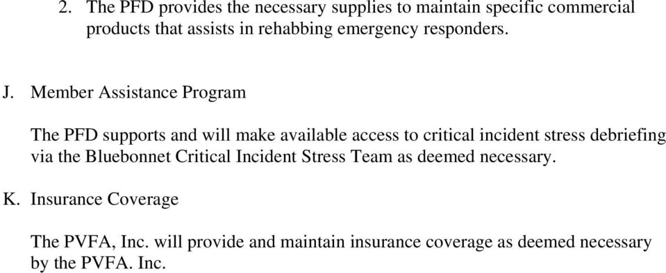 Member Assistance Program The PFD supports and will make available access to critical incident stress