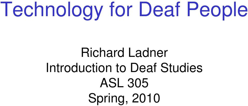 Introduction to Deaf