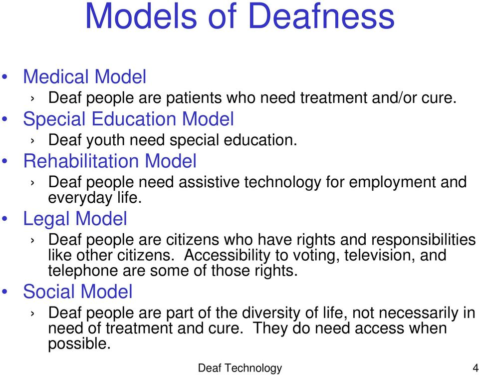 Rehabilitation Model Deaf people need assistive technology for employment and everyday life.