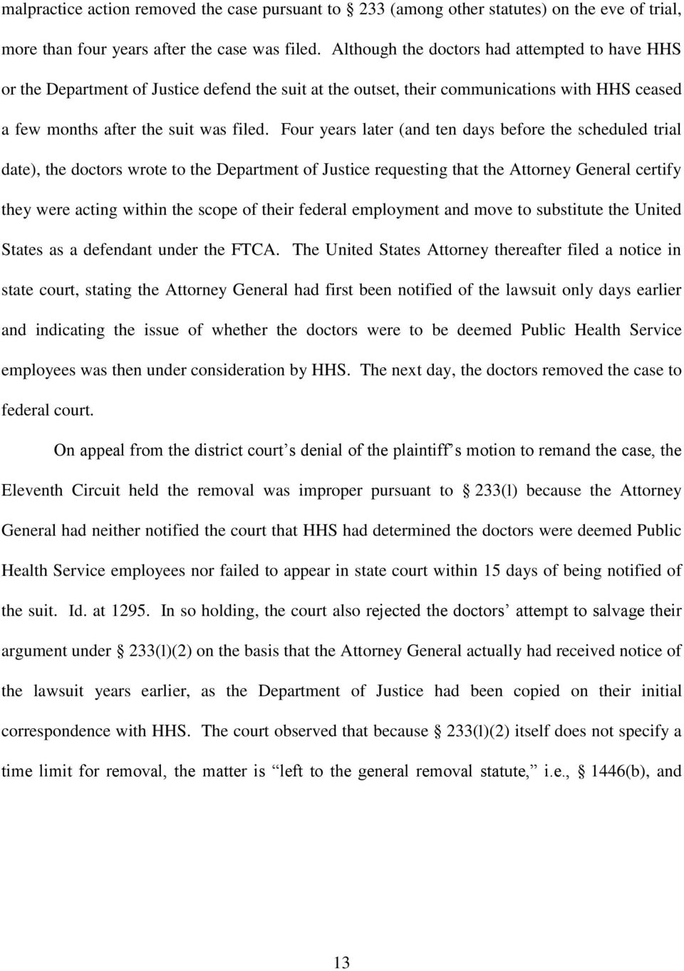 Four years later (and ten days before the scheduled trial date), the doctors wrote to the Department of Justice requesting that the Attorney General certify they were acting within the scope of their