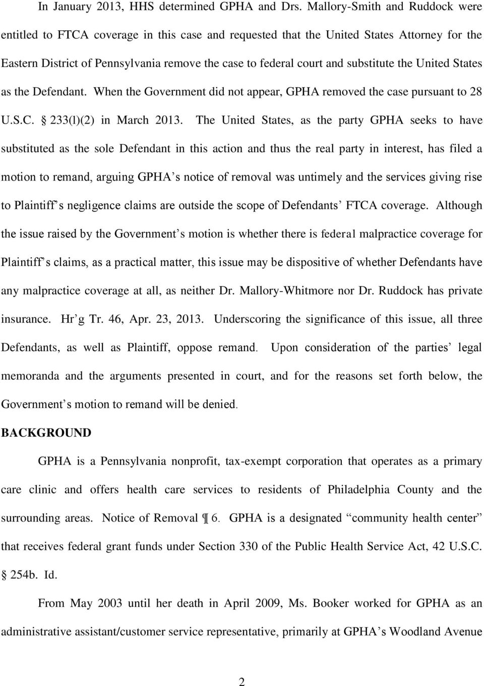 substitute the United States as the Defendant. When the Government did not appear, GPHA removed the case pursuant to 28 U.S.C. 233(l)(2) in March 2013.