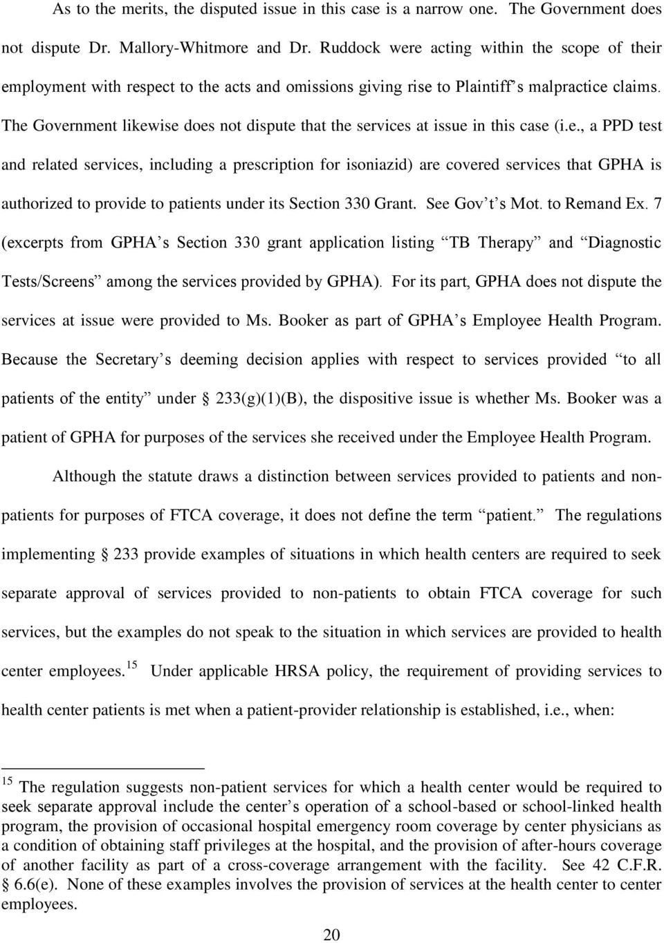 The Government likewise does not dispute that the services at issue in this case (i.e., a PPD test and related services, including a prescription for isoniazid) are covered services that GPHA is authorized to provide to patients under its Section 330 Grant.