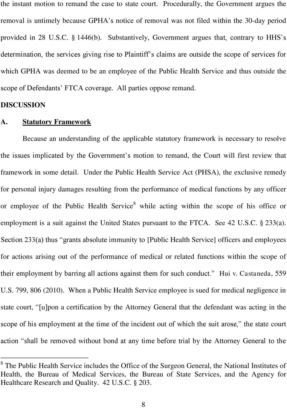 Substantively, Government argues that, contrary to HHS s determination, the services giving rise to Plaintiff s claims are outside the scope of services for which GPHA was deemed to be an employee of