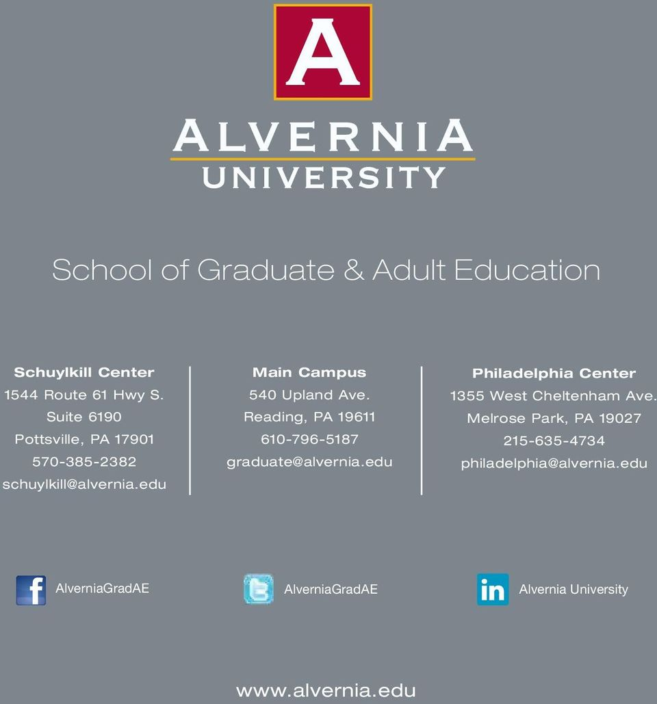Reading, PA 19611 610-796-5187 graduate@alvernia.edu Philadelphia Center 1355 West Cheltenham Ave.
