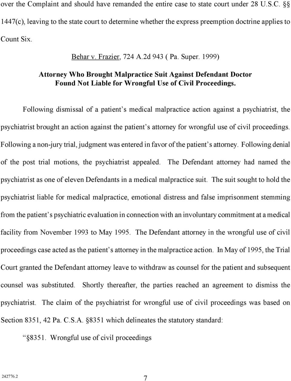 Following dismissal of a patient s medical malpractice action against a psychiatrist, the psychiatrist brought an action against the patient s attorney for wrongful use of civil proceedings.