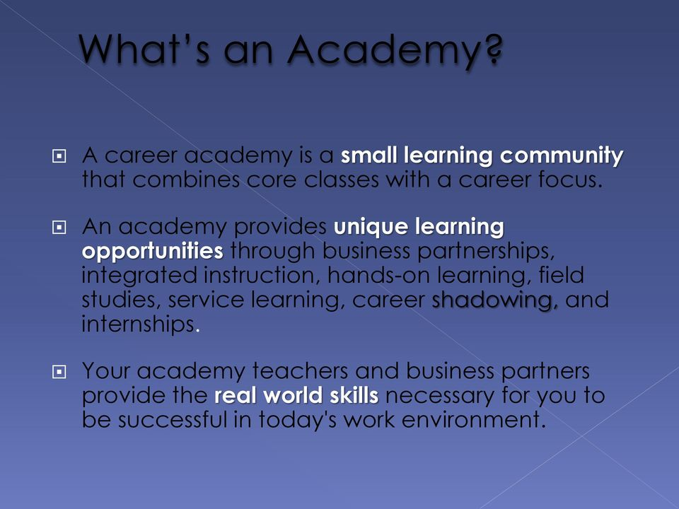 An academy provides unique learning opportunities through business partnerships, integrated instruction,