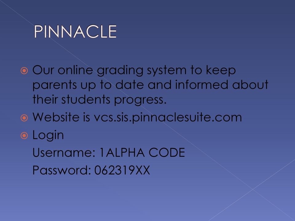 progress. Website is vcs.sis.pinnaclesuite.