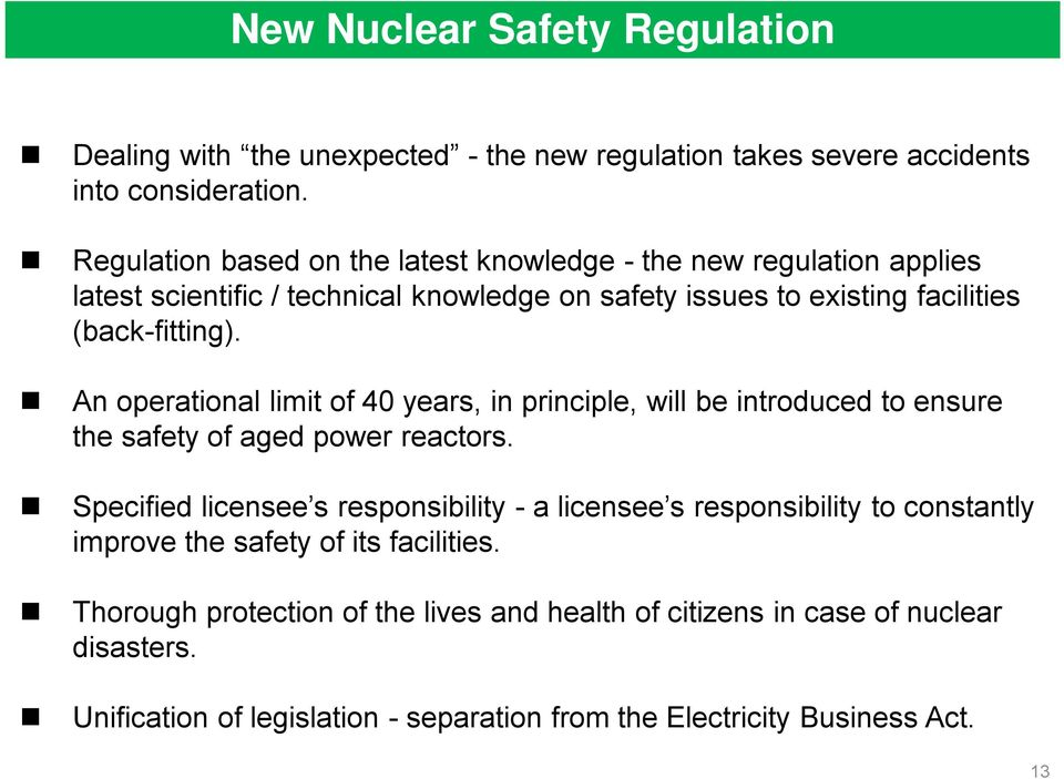 An operational limit of 40 years, in principle, will be introduced to ensure the safety of aged power reactors.