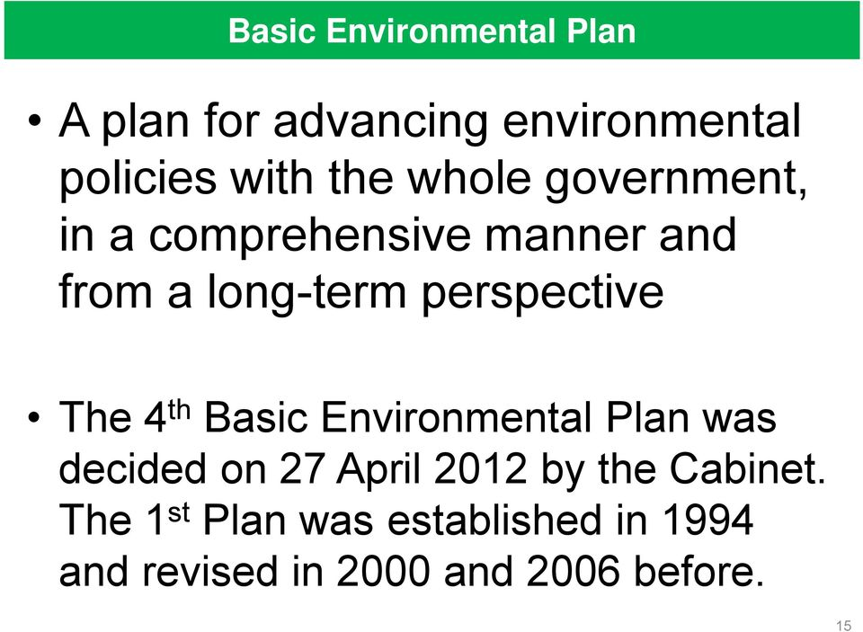 The 4 th Basic Environmental Plan was decided on 27 April 2012 by the Cabinet.