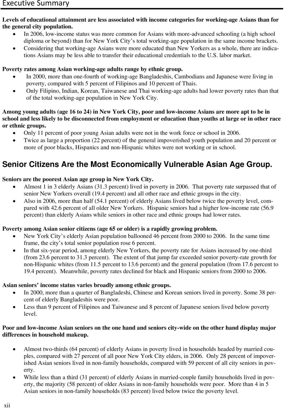 Considering that working-age Asians were more educated than New Yorkers as a whole, there are indications Asians may be less able to transfer their educational credentials to the U.S. labor market.