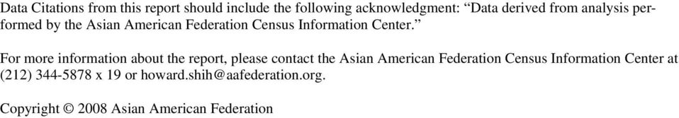 For more information about the report, please contact the Asian American Federation Census