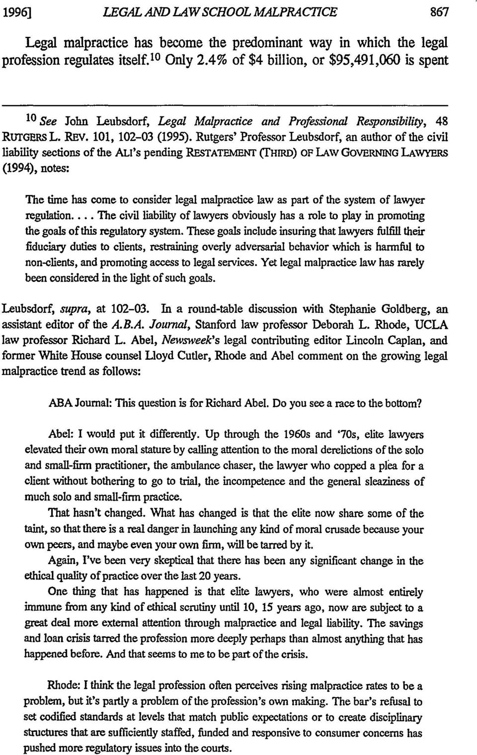Rutgers' Professor Leubsdorf, an author of the civil liability sections of the ALI's pending RESTATEMENT (THiRD) OF LAW GOVERNING LAWYERS (1994), notes: The time has come to consider legal
