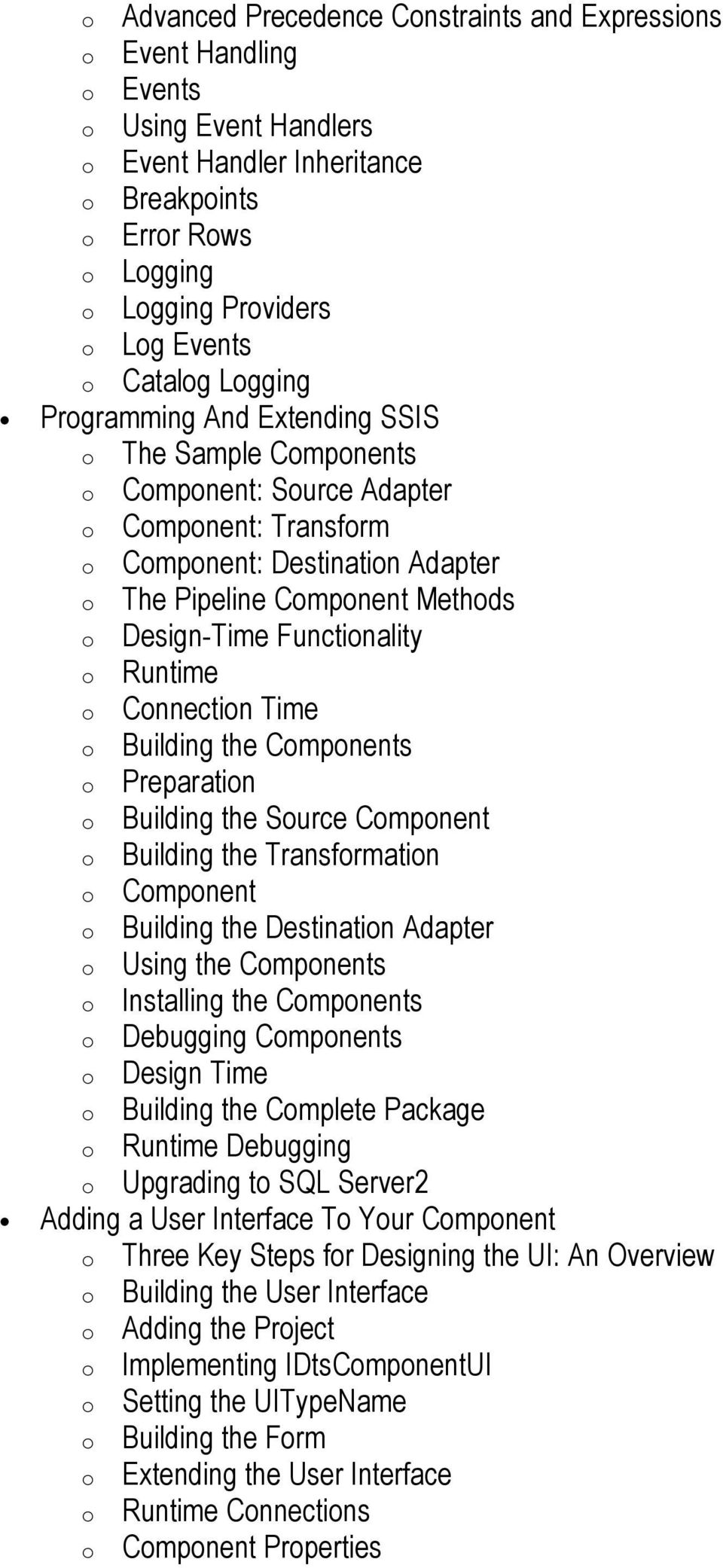 Design-Time Functionality o Runtime o Connection Time o Building the Components o Preparation o Building the Source Component o Building the Transformation o Component o Building the Destination