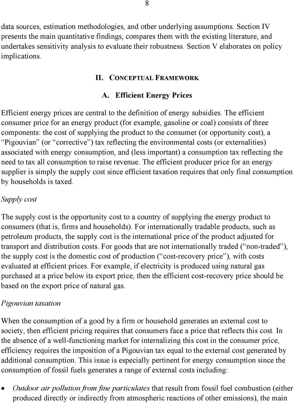 Section V elaborates on policy implications. II. CONCEPTUAL FRAMEWORK A. Efficient Energy Prices Efficient energy prices are central to the definition of energy subsidies.
