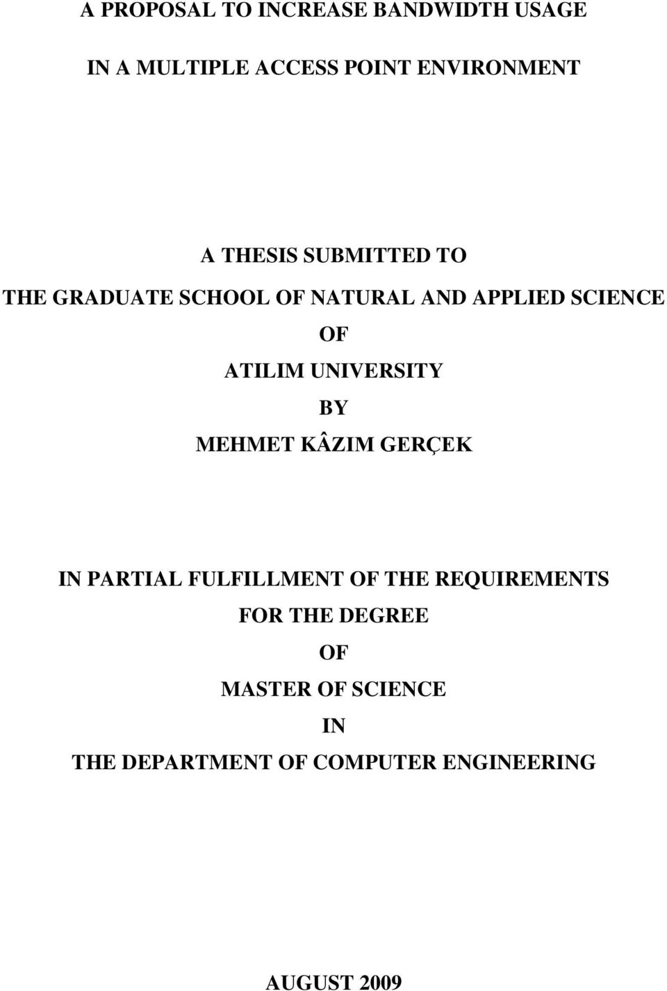 UNIVERSITY BY MEHMET KÂZIM GERÇEK IN PARTIAL FULFILLMENT OF THE REQUIREMENTS FOR