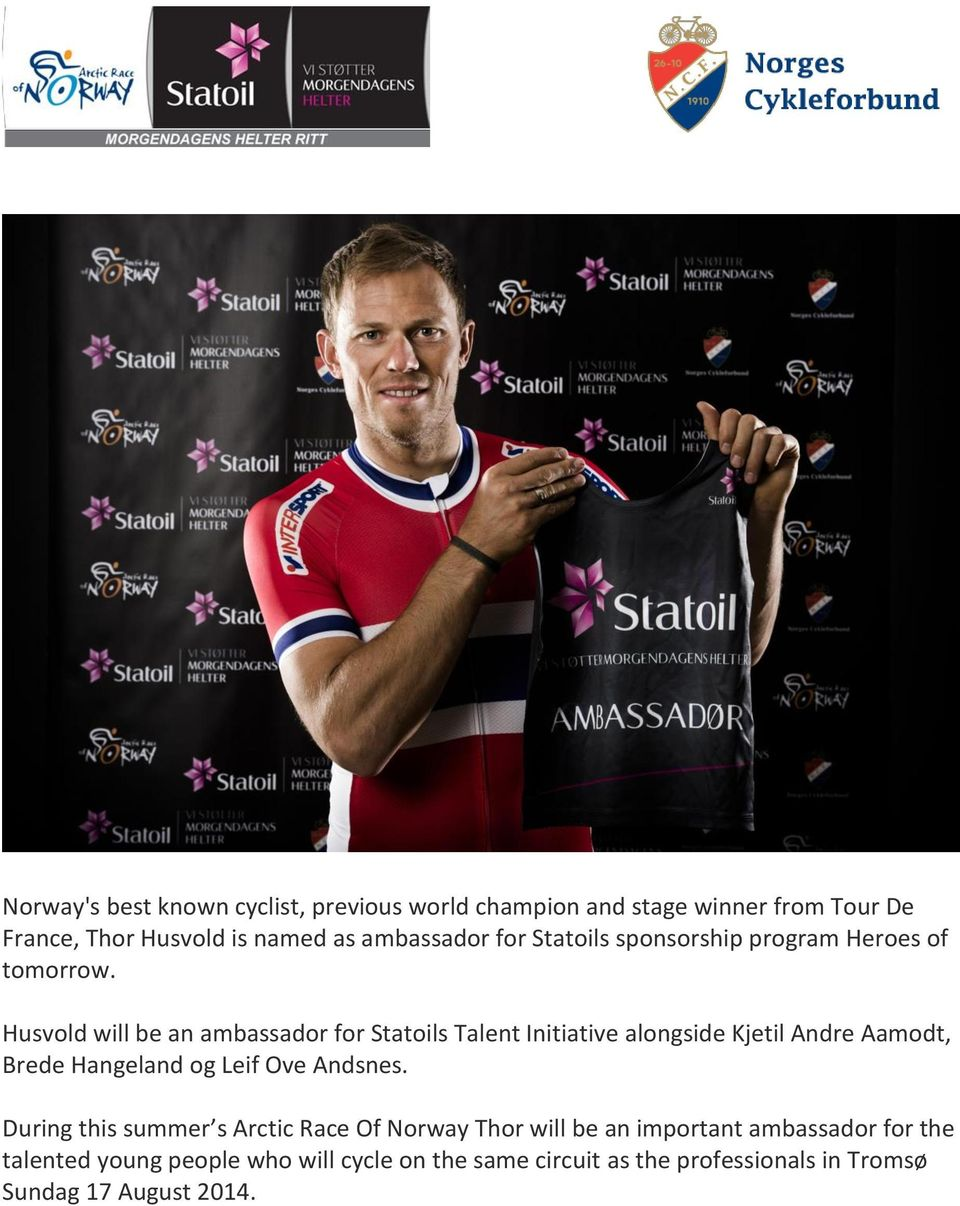 Husvold will be an ambassador for Statoils Talent Initiative alongside Kjetil Andre Aamodt, Brede Hangeland og Leif Ove