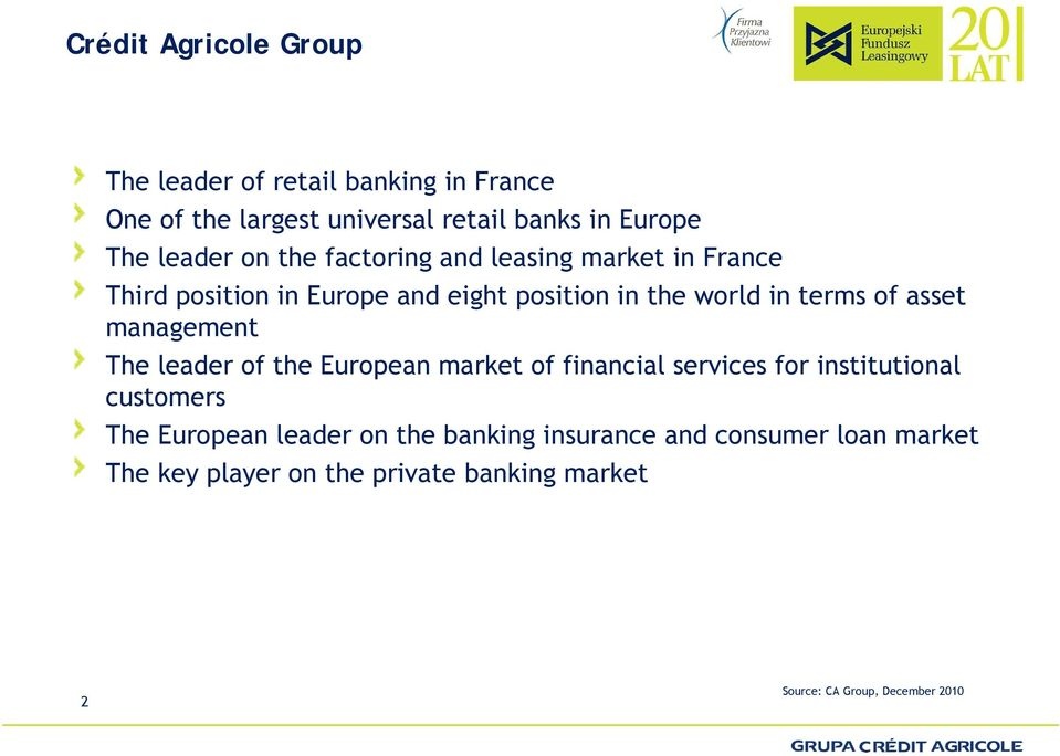 asset management The leader of the European market of financial services for institutional customers The European leader