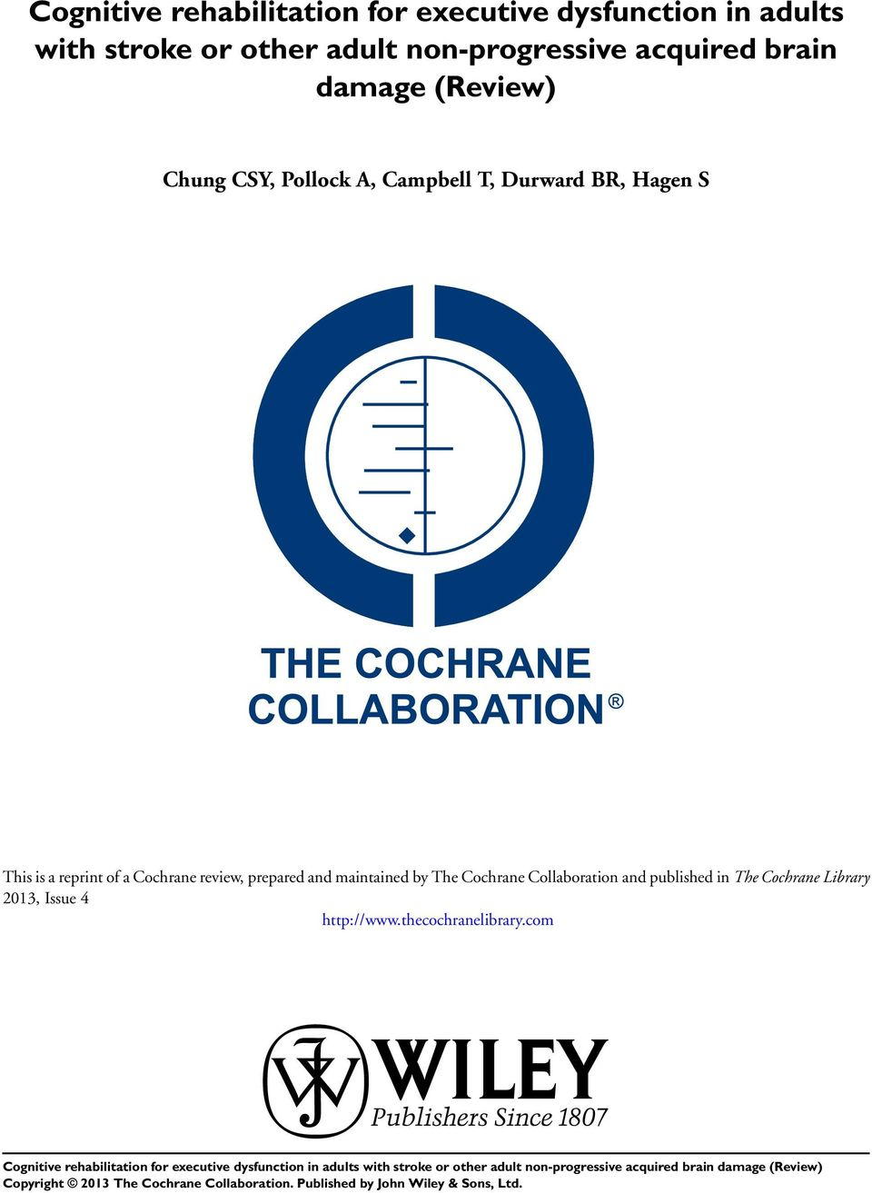BR, Hagen S This is a reprint of a Cochrane review, prepared and maintained by The Cochrane