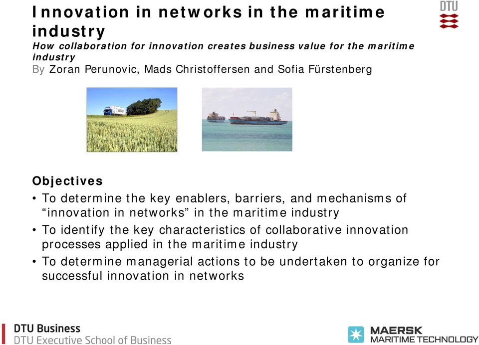 mechanisms of innovation in networks in the maritime industry To identify the key characteristics of collaborative innovation