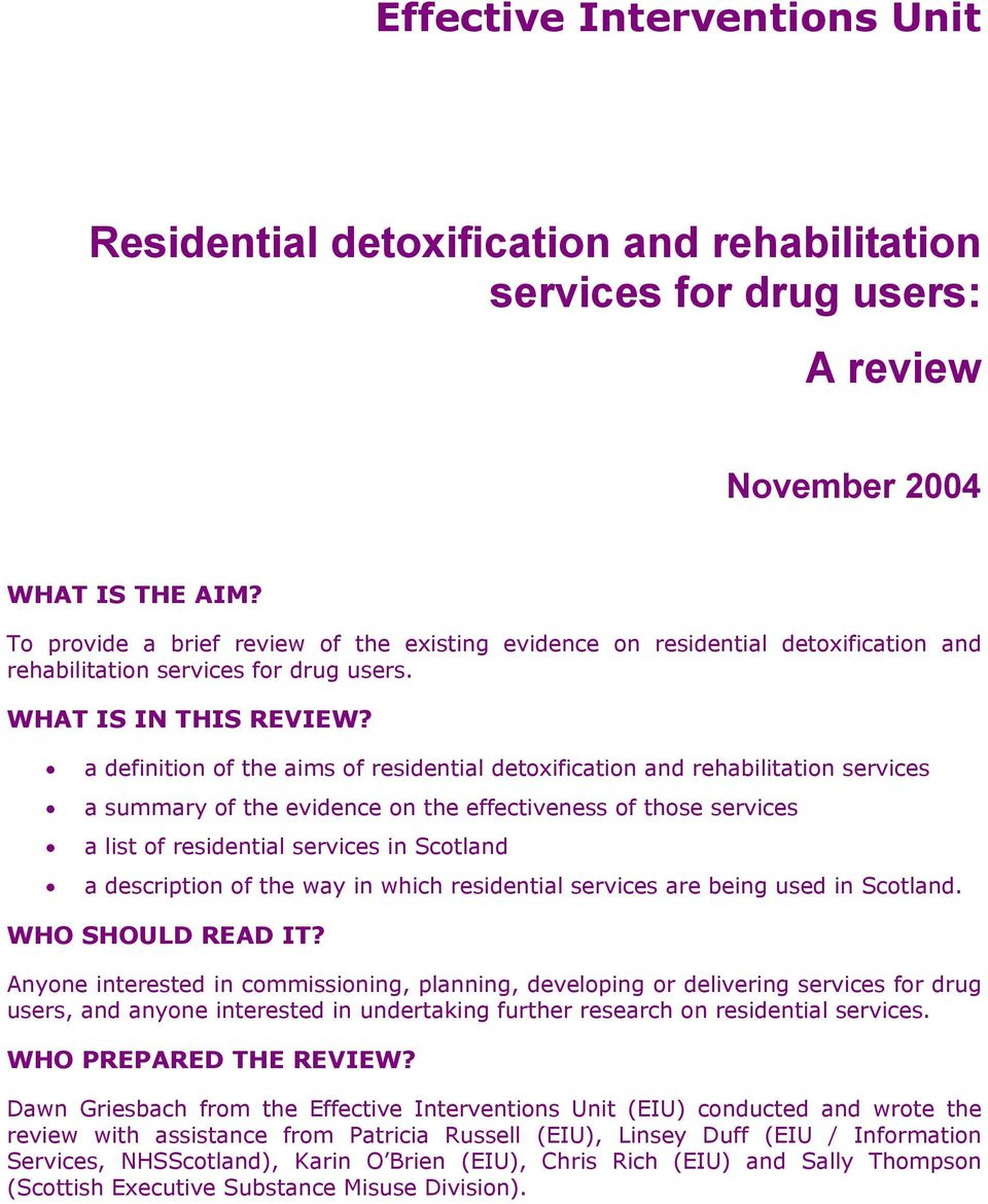 a definition of the aims of residential detoxification and rehabilitation services a summary of the evidence on the effectiveness of those services a list of residential services in Scotland a