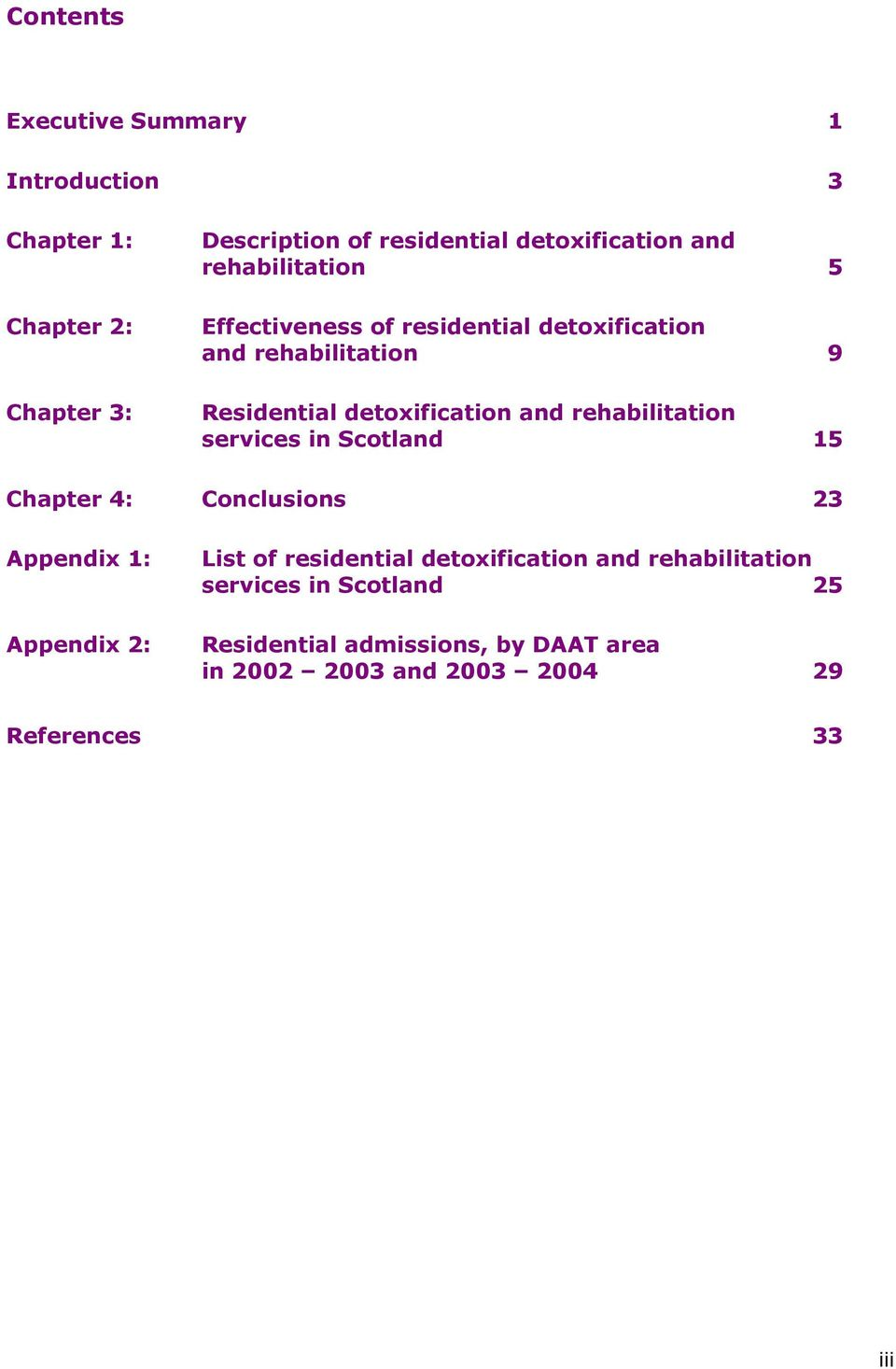rehabilitation services in Scotland 15 Chapter 4: Conclusions 23 Appendix 1: Appendix 2: List of residential