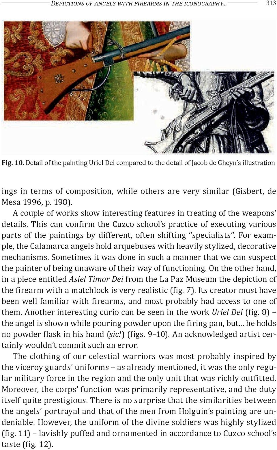 A couple of works show interesting features in treating of the weapons details.