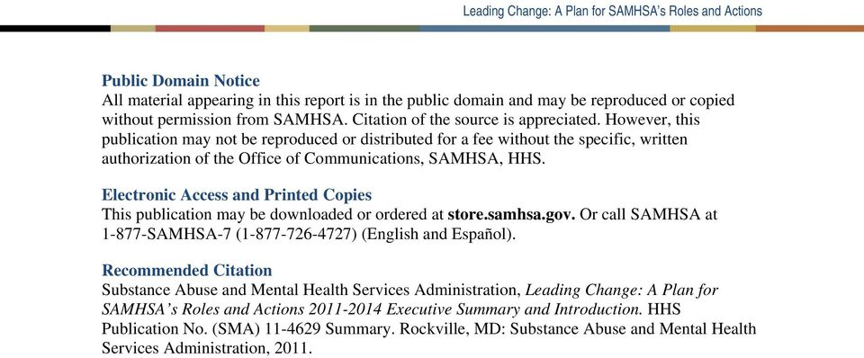 Electronic Access and Printed Copies This publication may be downloaded or ordered at store.samhsa.gov. Or call SAMHSA at 1-877-SAMHSA-7 (1-877-726-4727) (English and Español).