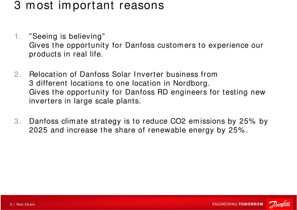 Relocation of Danfoss Solar Inverter business from 3 different locations to one location in Nordborg.