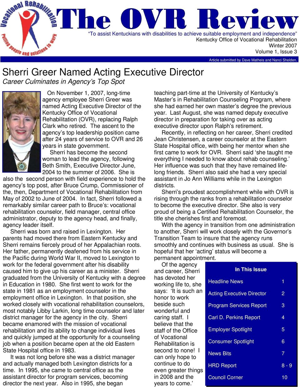 The ascent to the agency s top leadership position came after 24 years of service to OVR and 26 years in state government.