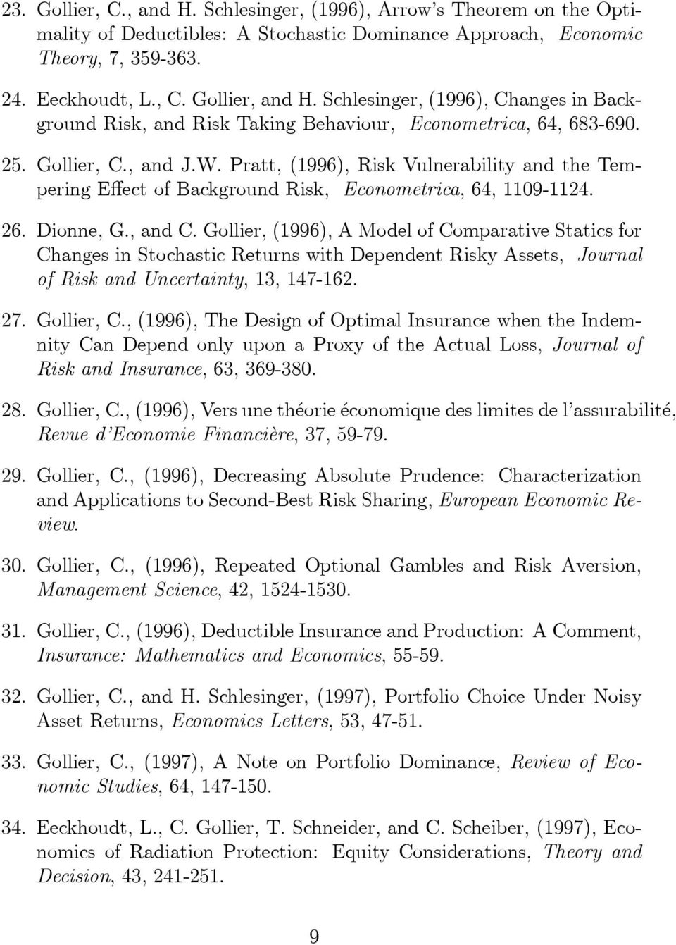 Pratt, (1996), Risk Vulnerability and the Tempering Effect of Background Risk, Econometrica, 64, 1109-1124. 26. Dionne, G., and C.
