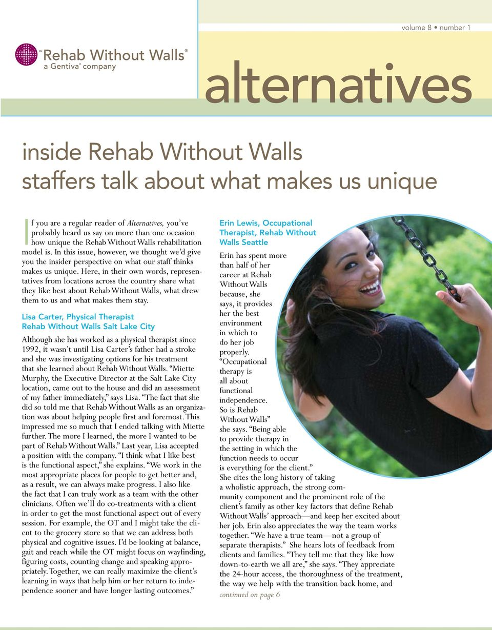 Here, in their own words, representatives from locations across the country share what they like best about Rehab Without Walls, what drew them to us and what makes them stay.