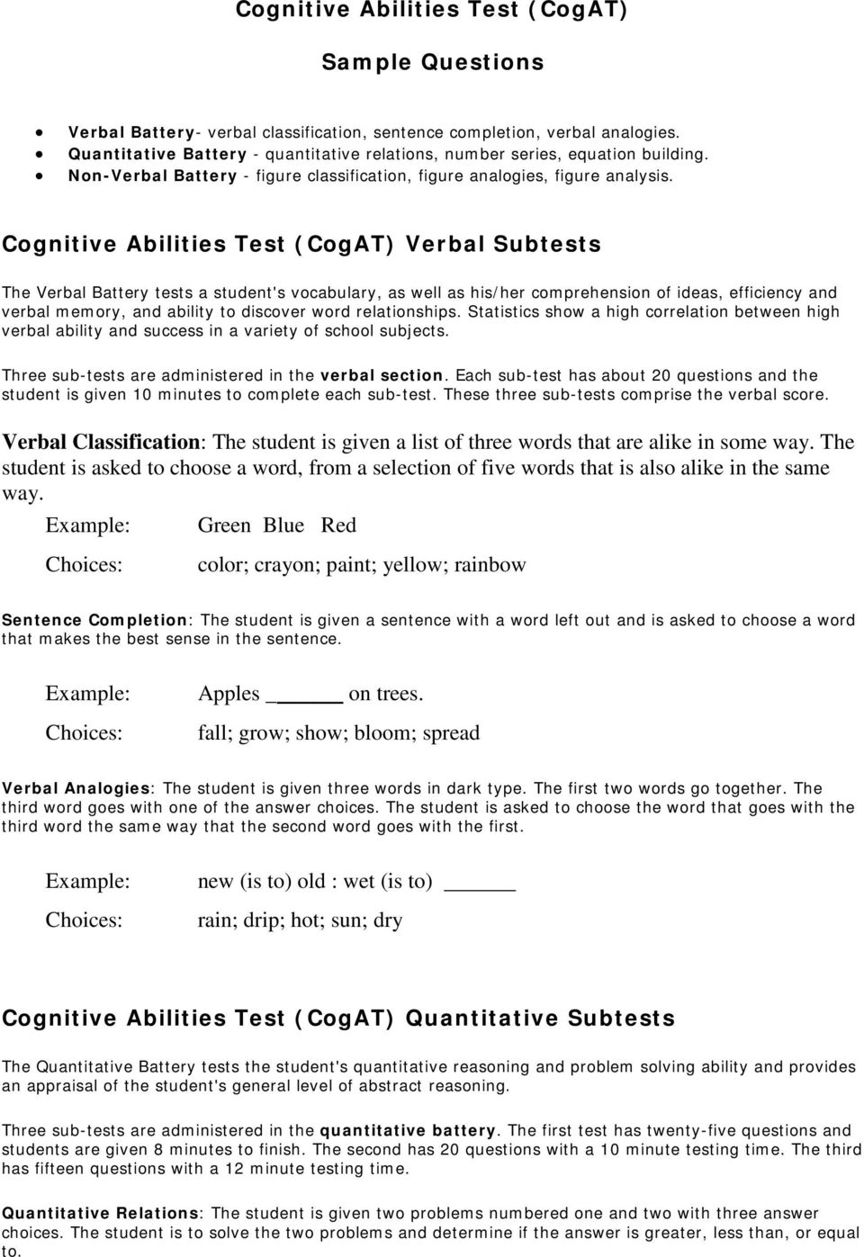 Cognitive Abilities Test (CogAT) Verbal Subtests The Verbal Battery tests a student's vocabulary, as well as his/her comprehension of ideas, efficiency and verbal memory, and ability to discover word