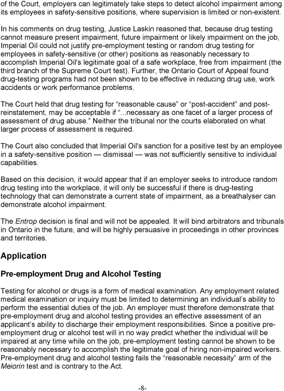 justify pre-employment testing or random drug testing for employees in safety-sensitive (or other) positions as reasonably necessary to accomplish Imperial Oil's legitimate goal of a safe workplace,