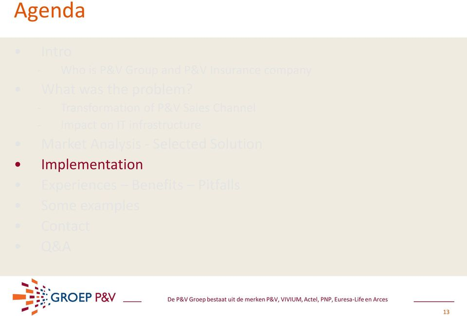 - Transformation of P&V Sales Channel - Impact on IT