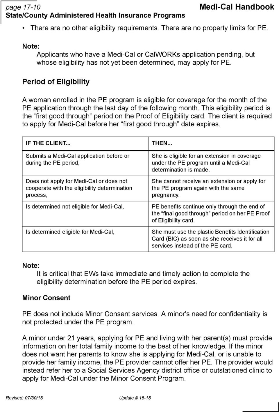Period of Eligibility A woman enrolled in the PE program is eligible for coverage for the month of the PE application through the last day of the following month.