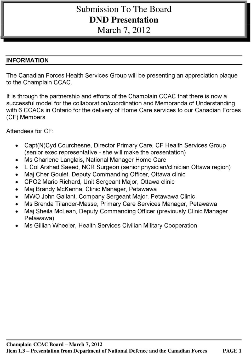 delivery of Home Care services to our Canadian Forces (CF) Members.