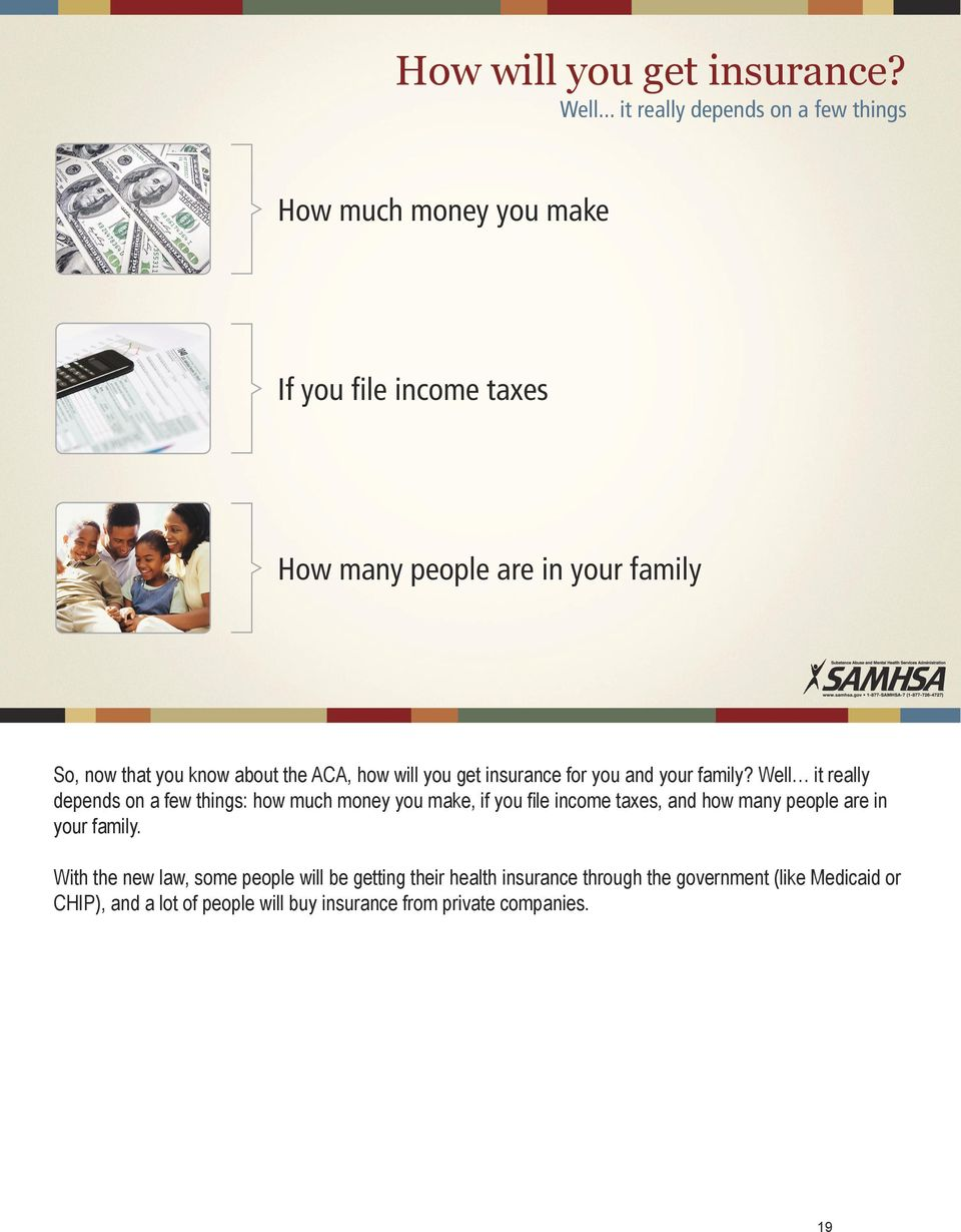 know about the ACA, how will you get insurance for you and your family?