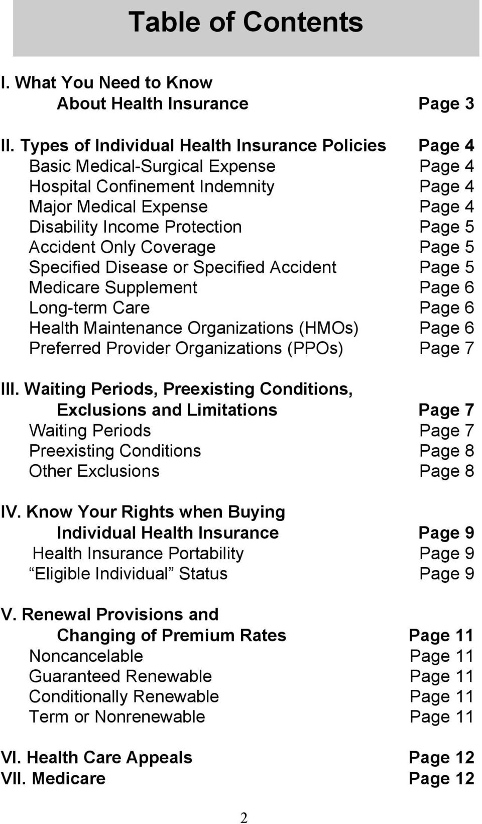 Accident Only Coverage Page 5 Specified Disease or Specified Accident Page 5 Medicare Supplement Page 6 Long-term Care Page 6 Health Maintenance Organizations (HMOs) Page 6 Preferred Provider