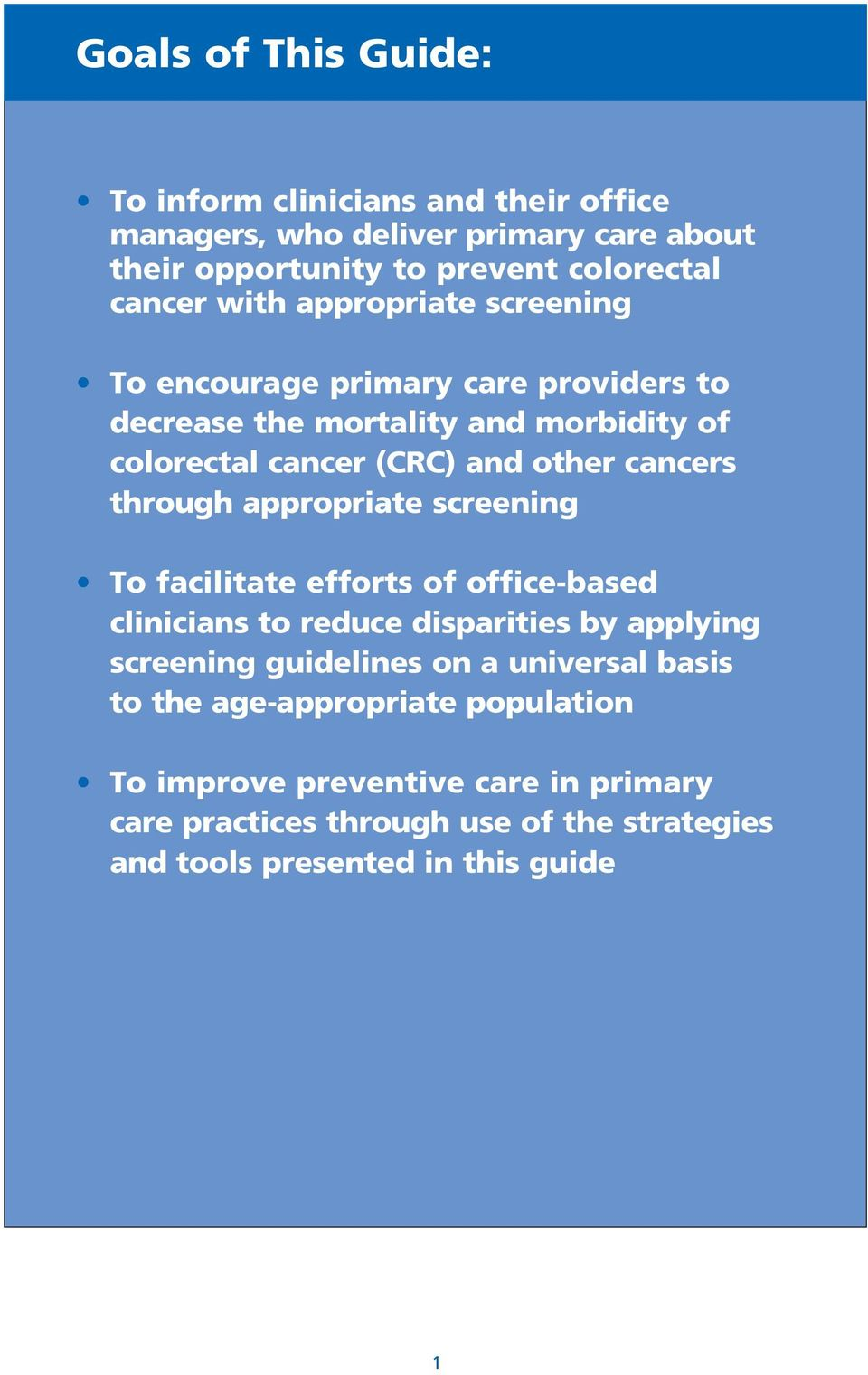 through appropriate screening to facilitate efforts of office-based clinicians to reduce disparities by applying screening guidelines on a universal