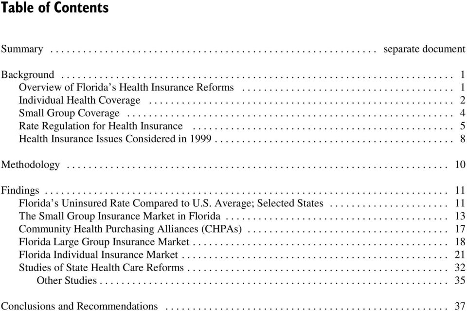 .. 11 Florida s Uninsured Rate Compared to U.S. Average; Selected States... 11 The Small Group Insurance Market in Florida.
