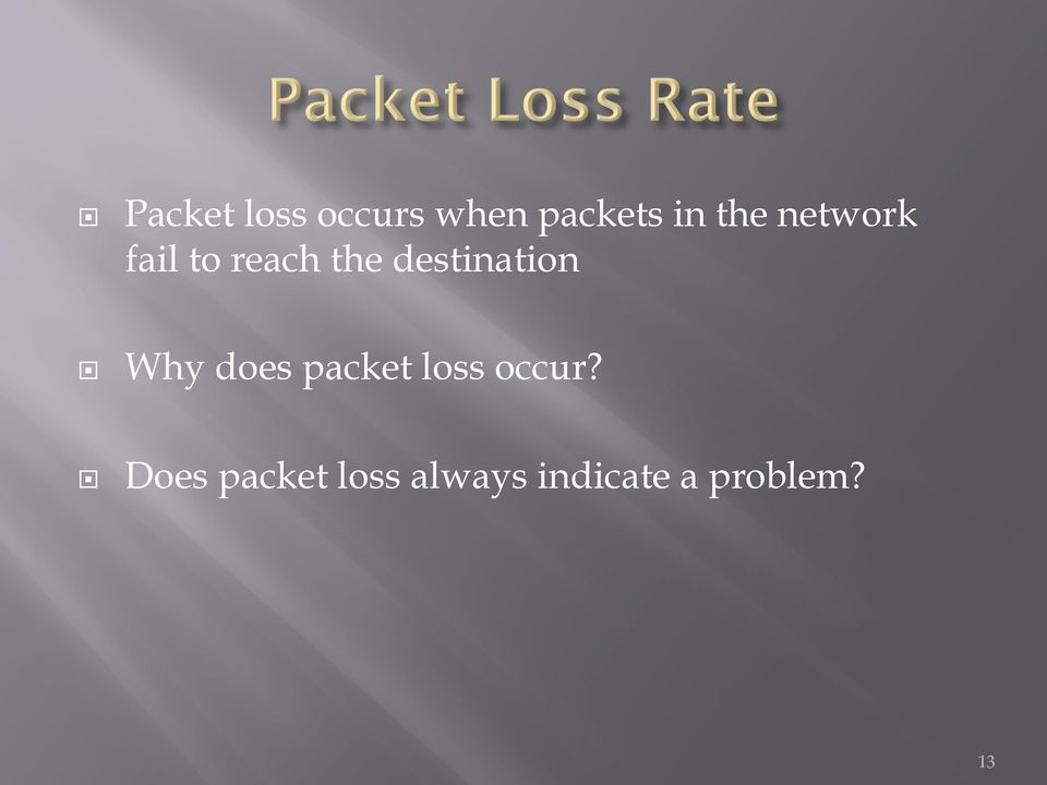 destination Why does packet loss