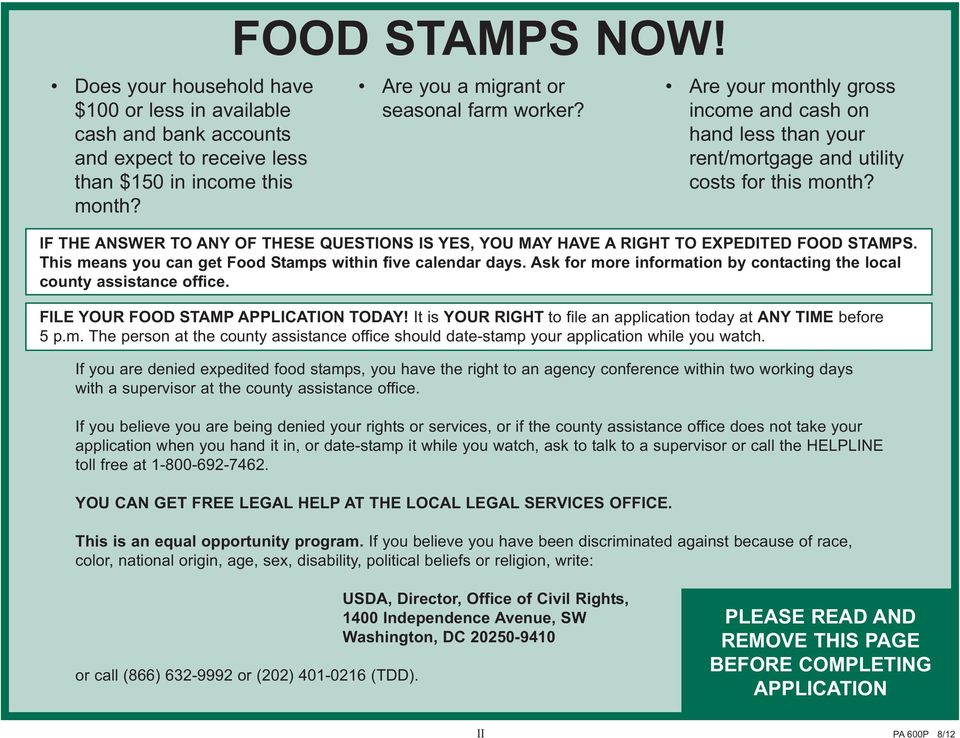 month? IF THE ANSWER TO ANY OF THESE QUESTIONS IS YES, YOU MAY HAVE A RIGHT TO EXPEDITED FOOD STAMPS. This means you can get Food Stamps within five calendar days.