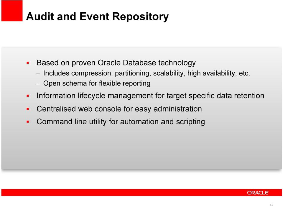 "Open schema for flexible reporting "" Information lifecycle management for target"
