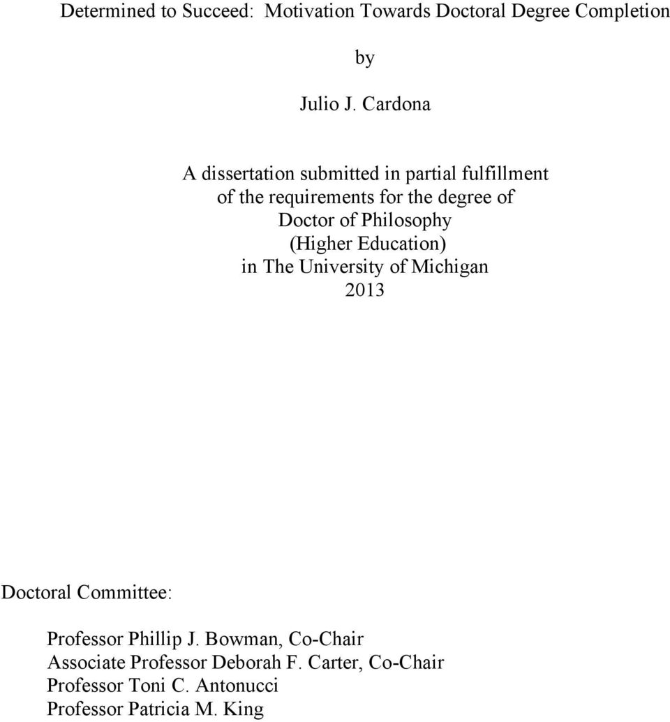 of Philosophy (Higher Education) in The University of Michigan 2013 Doctoral Committee: Professor