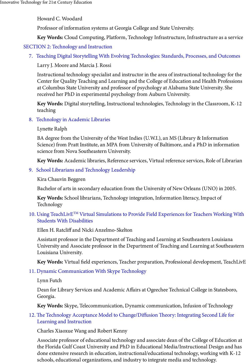 Teaching Digital Storytelling With Evolving Technologies: Standards, Processes, and Outcomes Larry J. Moore and Marcia J.